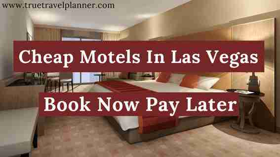 Cheap Motels In Las Vegas Book Now Pay Later